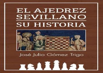 Libro sobre historia del ajedrez sevillano